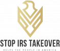 Stop IRS Takeover - Revenue, TAX, payroll, government